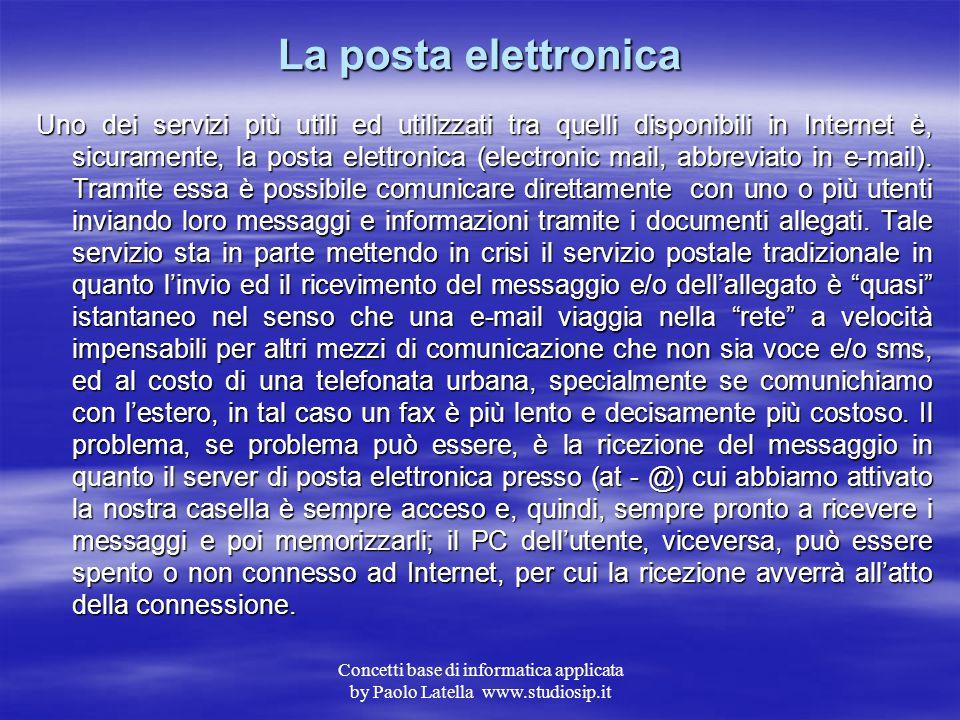 Concetti base di informatica applicata by Paolo Latella www.studiosip.it Domini ed identificativi 212.216.112.222, ad esempio è un indirizzo IP static