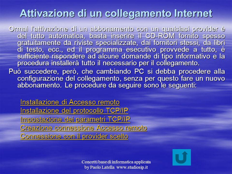 """Concetti base di informatica applicata by Paolo Latella www.studiosip.it Collegamenti ad Internet Internet è una rete """"globale"""" che permette di colleg"""