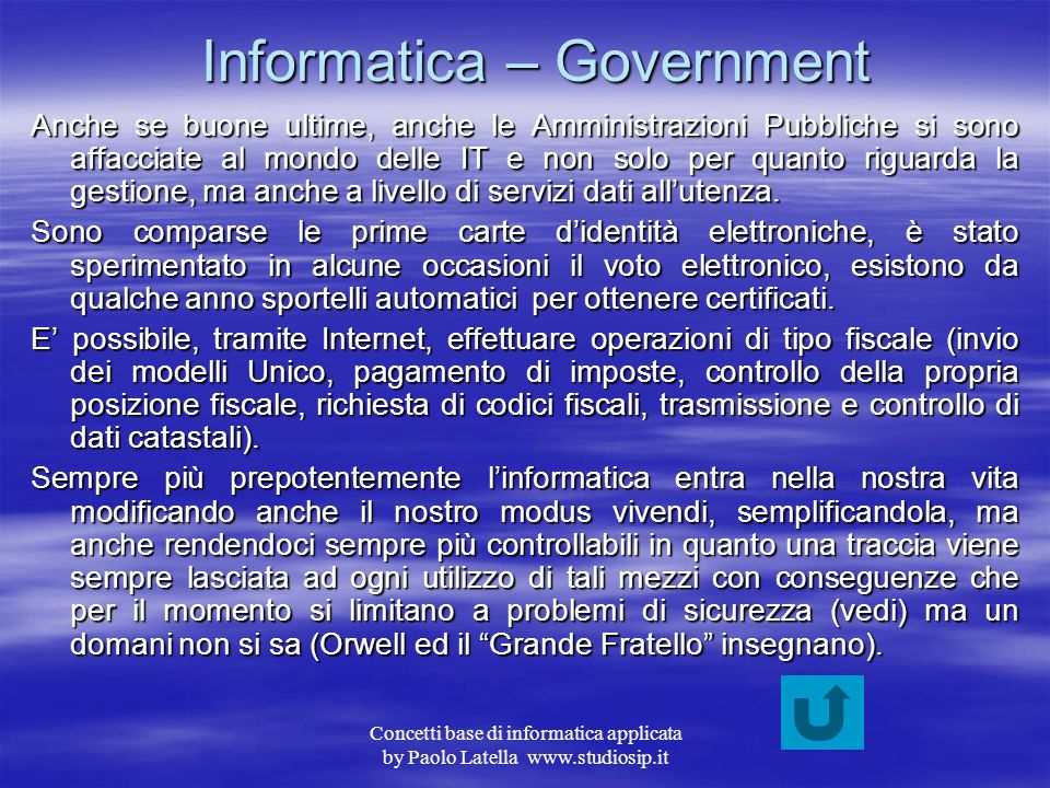 Concetti base di informatica applicata by Paolo Latella www.studiosip.it Informatica – Commercio Anche in campo commerciale l'IT ha assunto una import