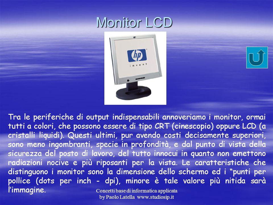 Concetti base di informatica applicata by Paolo Latella www.studiosip.it Stampanti inkjet – laser - plotter Tra le periferiche di output le stampanti