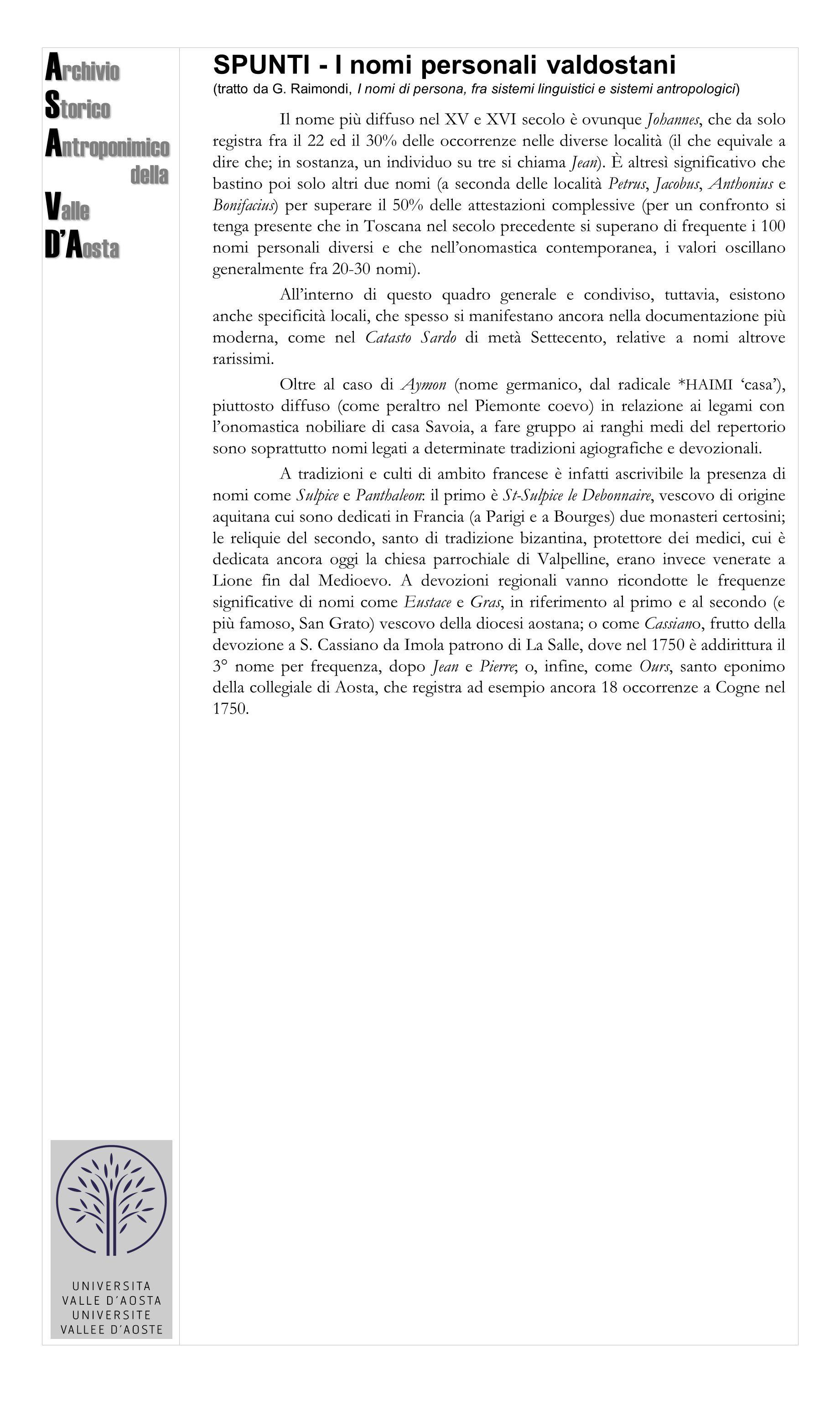 A rchivio S torico A ntroponimico della della V alle D'A osta SPUNTI - I nomi personali valdostani (tratto da G. Raimondi, I nomi di persona, fra sist