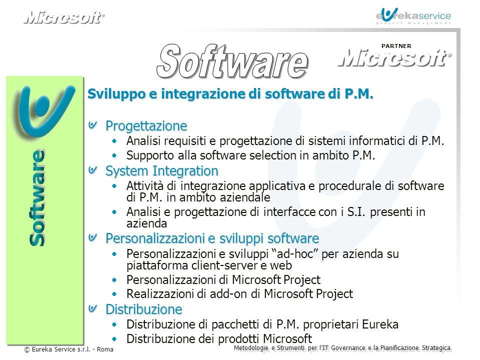 © Eureka Service s.r.l. - Roma Metodologie e Strumenti per l'IT Governance e la Pianificazione Strategica Sviluppo e integrazione di software di P.M.
