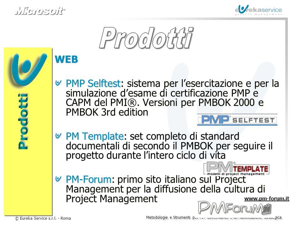 © Eureka Service s.r.l. - Roma Metodologie e Strumenti per l'IT Governance e la Pianificazione Strategica WEB PMP Selftest PMP Selftest: sistema per l