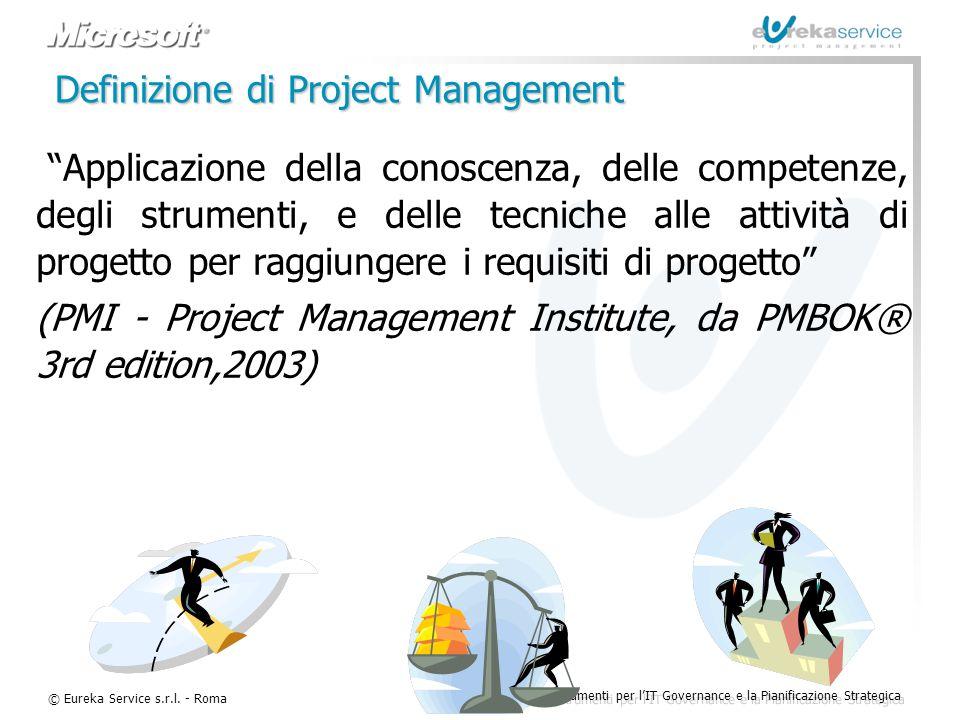 """© Eureka Service s.r.l. - Roma Metodologie e Strumenti per l'IT Governance e la Pianificazione Strategica Definizione di Project Management """"Applicazi"""