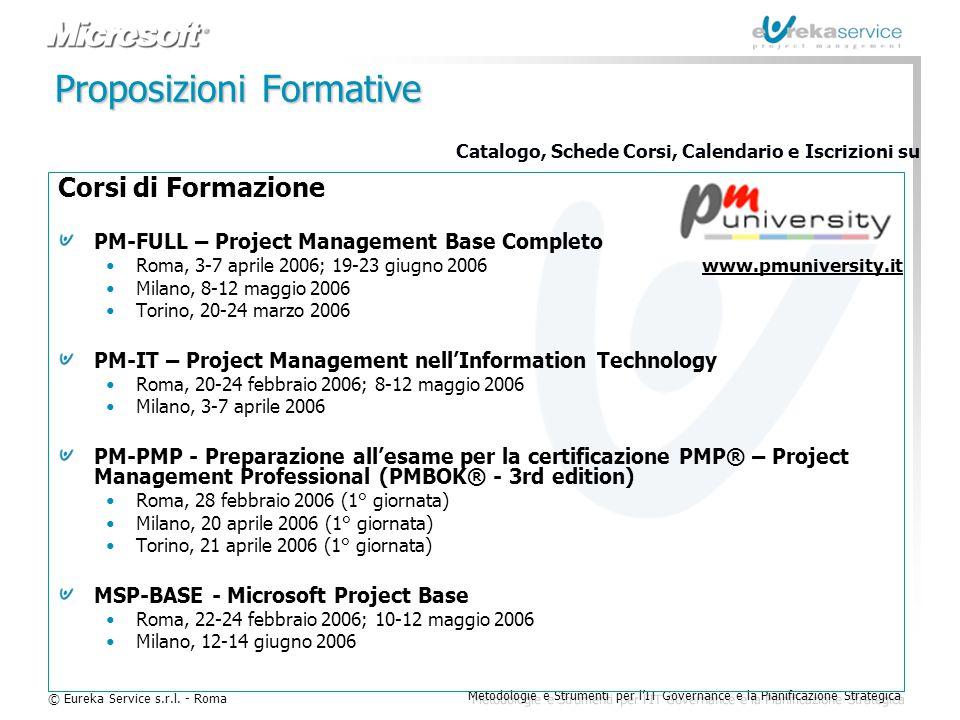 © Eureka Service s.r.l. - Roma Metodologie e Strumenti per l'IT Governance e la Pianificazione Strategica Proposizioni Formative Corsi di Formazione P
