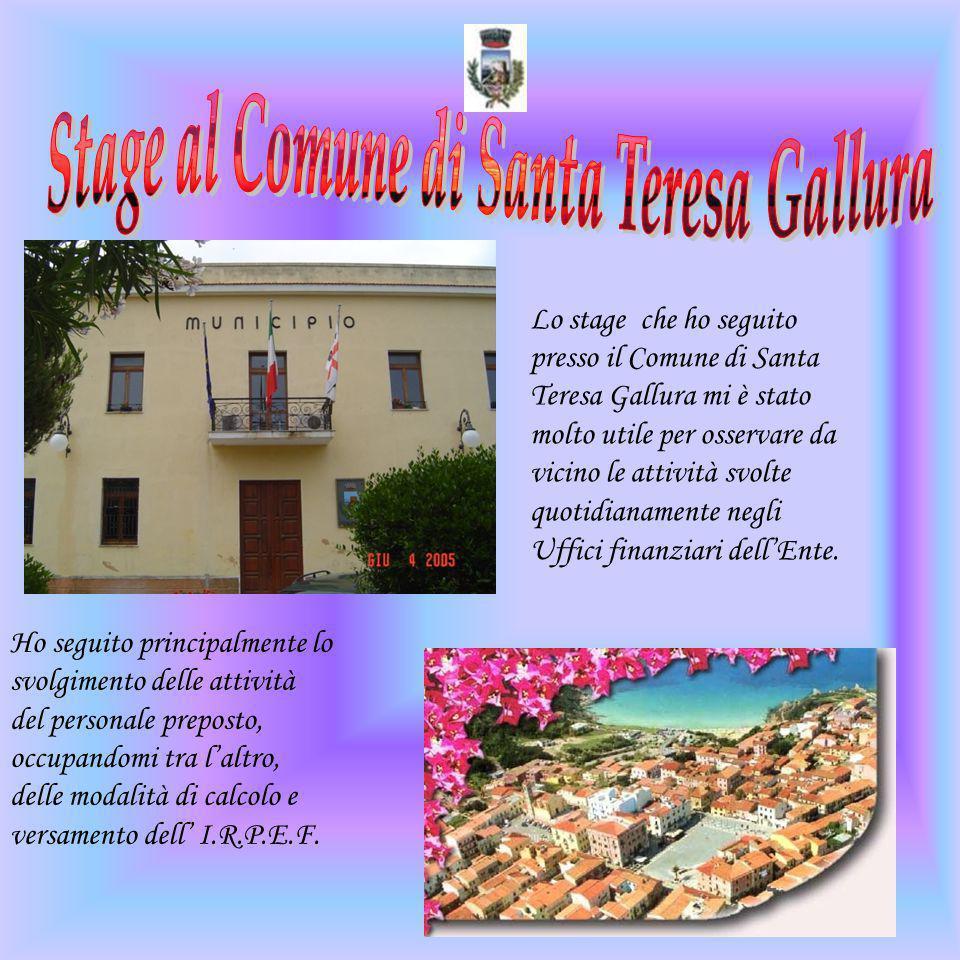 Lo stage che ho seguito presso il Comune di Santa Teresa Gallura mi è stato molto utile per osservare da vicino le attività svolte quotidianamente negli Uffici finanziari dell'Ente.