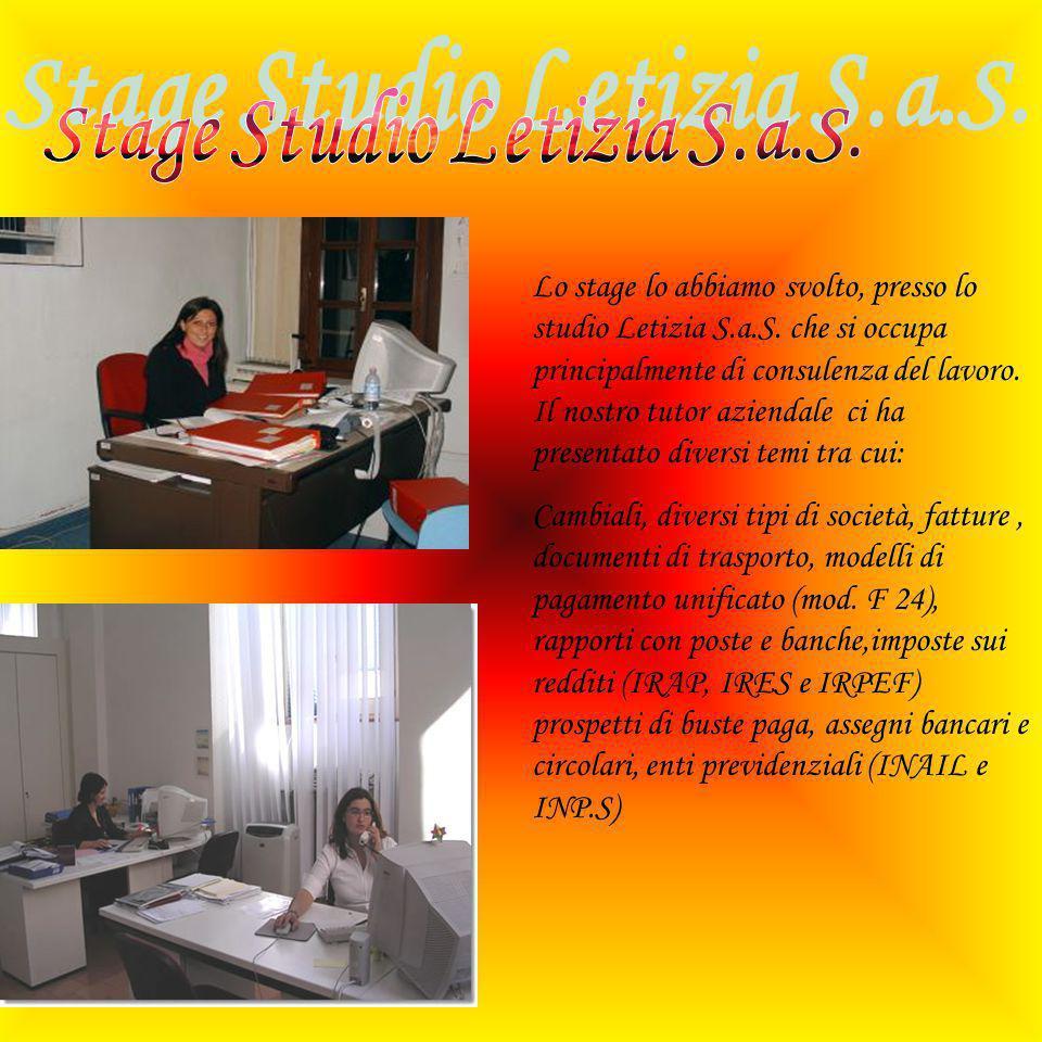 Lo stage lo abbiamo svolto, presso lo studio Letizia S.a.S.