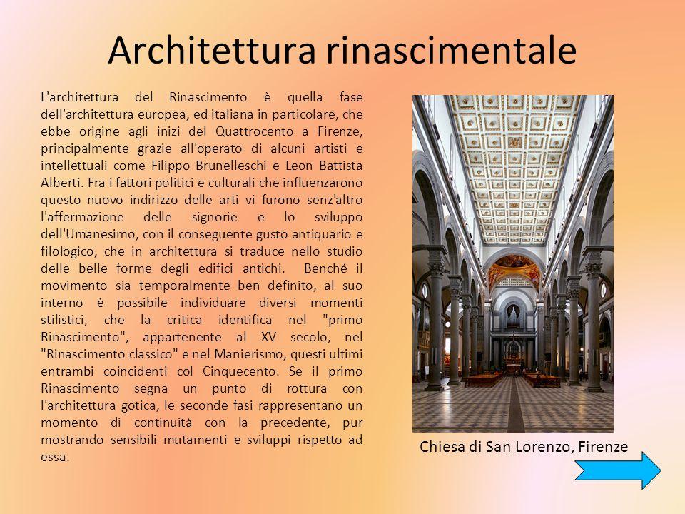 Architettura rinascimentale L architettura del Rinascimento è quella fase dell architettura europea, ed italiana in particolare, che ebbe origine agli inizi del Quattrocento a Firenze, principalmente grazie all operato di alcuni artisti e intellettuali come Filippo Brunelleschi e Leon Battista Alberti.