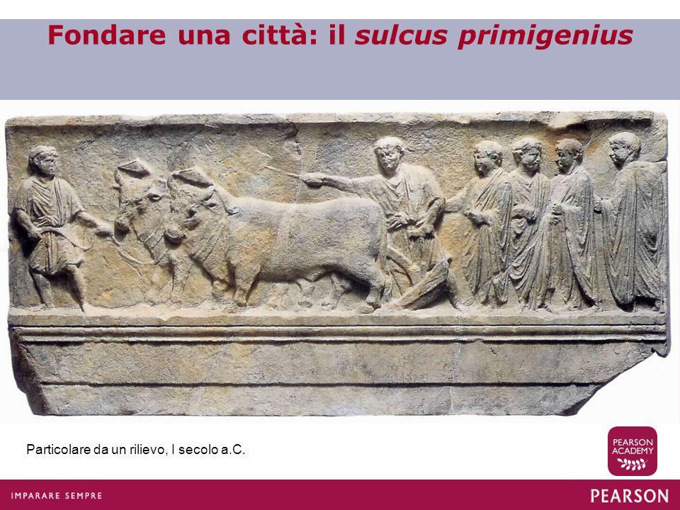 Fondare una città: il sulcus primigenius Particolare da un rilievo, I secolo a.C.