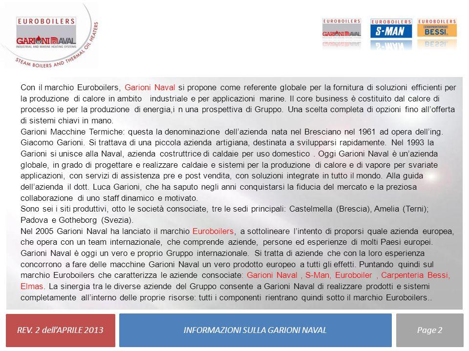 REV. 2 dell'APRILE 2013 INFORMAZIONI SULLA GARIONI NAVALPage 2 Con il marchio Euroboilers, Garioni Naval si propone come referente globale per la forn
