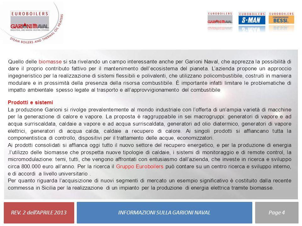 REV. 2 dell'APRILE 2013 INFORMAZIONI SULLA GARIONI NAVALPage 4 Prodotti e sistemi La produzione Garioni si rivolge prevalentemente al mondo industrial