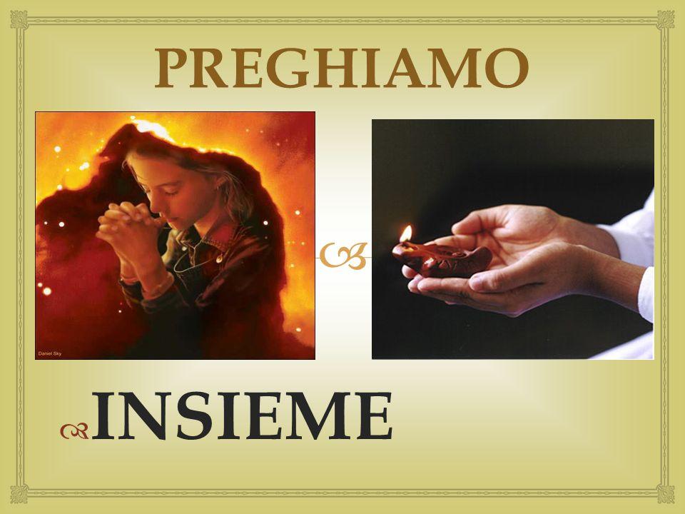  PREGHIAMO  INSIEME