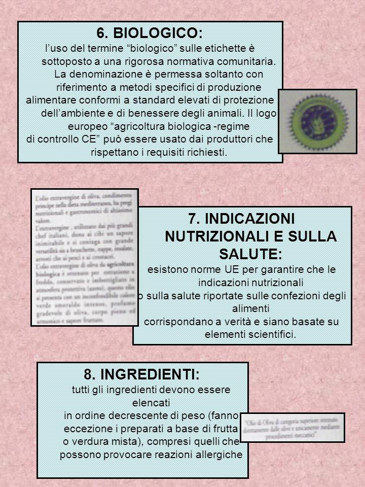 """6. BIOLOGICO: l'uso del termine """"biologico"""" sulle etichette è sottoposto a una rigorosa normativa comunitaria. La denominazione è permessa soltanto co"""
