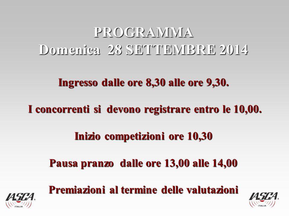 PROGRAMMA Domenica 28 SETTEMBRE 2014 Ingresso dalle ore 8,30 alle ore 9,30.