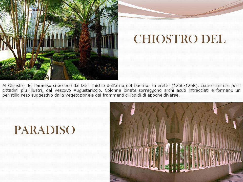 CHIOSTRO DEL PARADISO Al Chiostro del Paradiso si accede dal lato sinistro dell'atrio del Duomo. Fu eretto (1266-1268), come cimitero per i cittadini