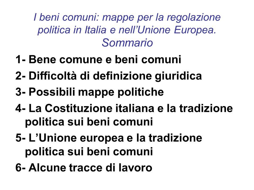 I beni comuni: mappe per la regolazione politica in Italia e nell'Unione Europea.