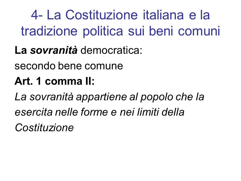 4- La Costituzione italiana e la tradizione politica sui beni comuni La sovranità democratica: secondo bene comune Art.