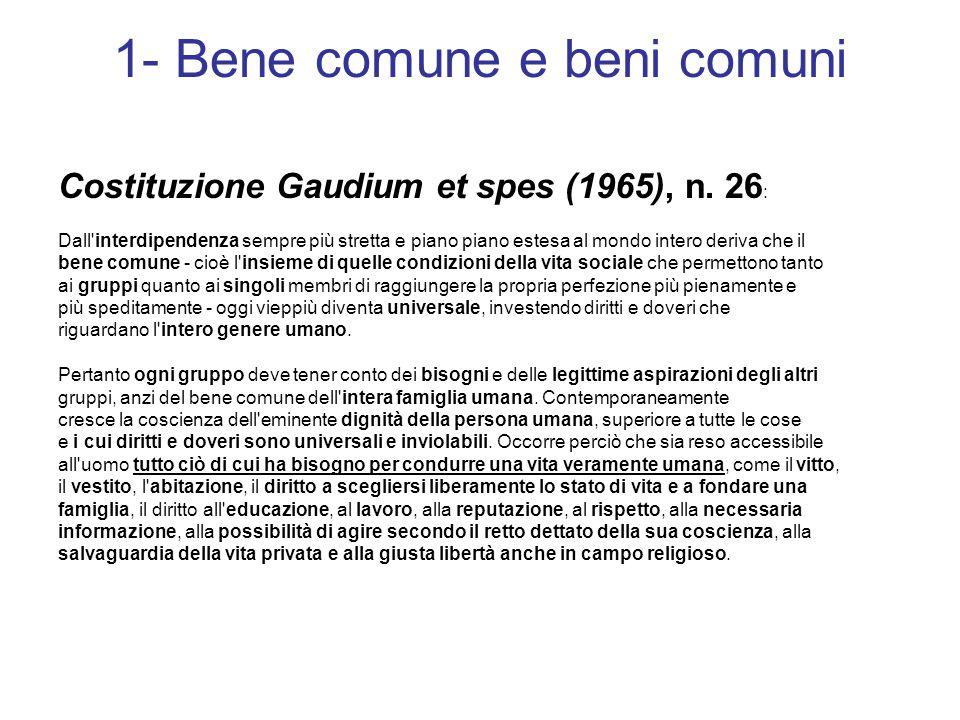 1- Bene comune e beni comuni Costituzione Gaudium et spes (1965), n.