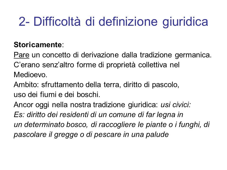 2- Difficoltà di definizione giuridica Storicamente: Pare un concetto di derivazione dalla tradizione germanica.