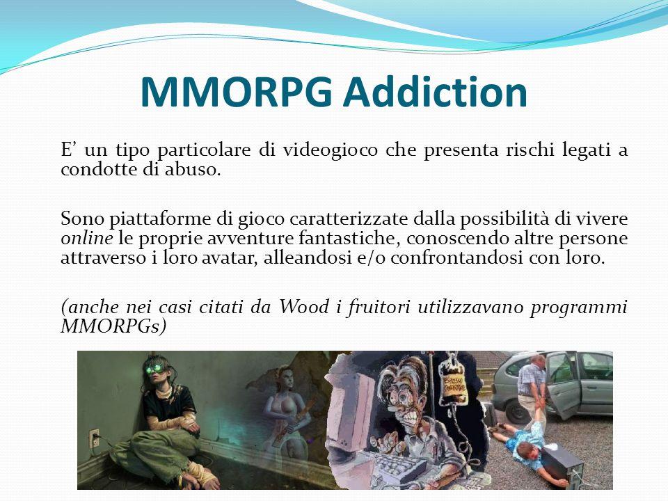 MMORPG Addiction E' un tipo particolare di videogioco che presenta rischi legati a condotte di abuso.