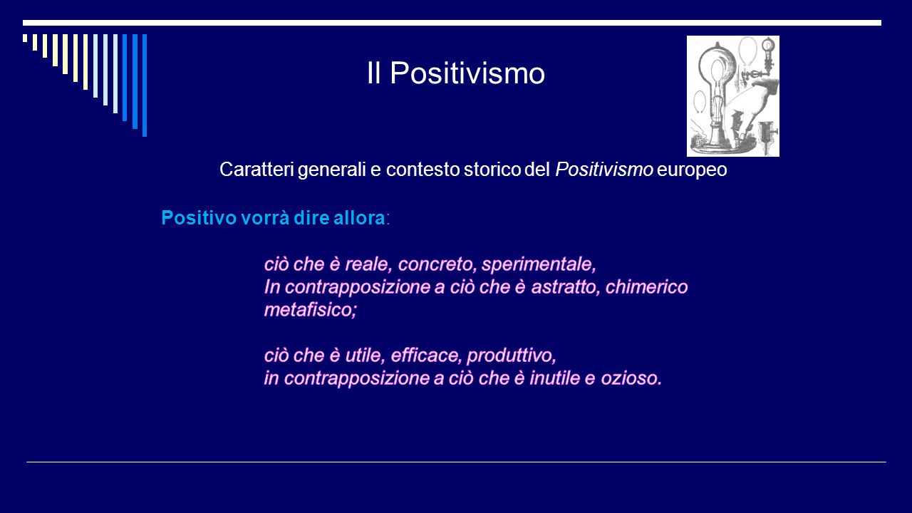 Il Positivismo Caratteri generali e contesto storico del Positivismo europeo