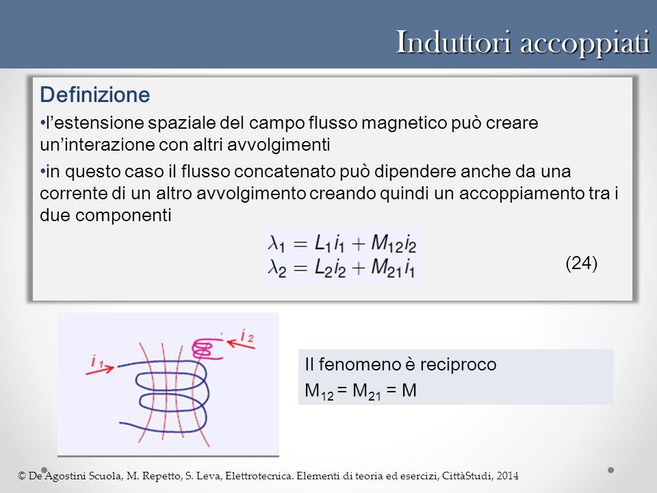 © De Agostini Scuola, M. Repetto, S. Leva, Elettrotecnica. Elementi di teoria ed esercizi, CittàStudi, 2014 Induttori accoppiati Definizione l'estensi
