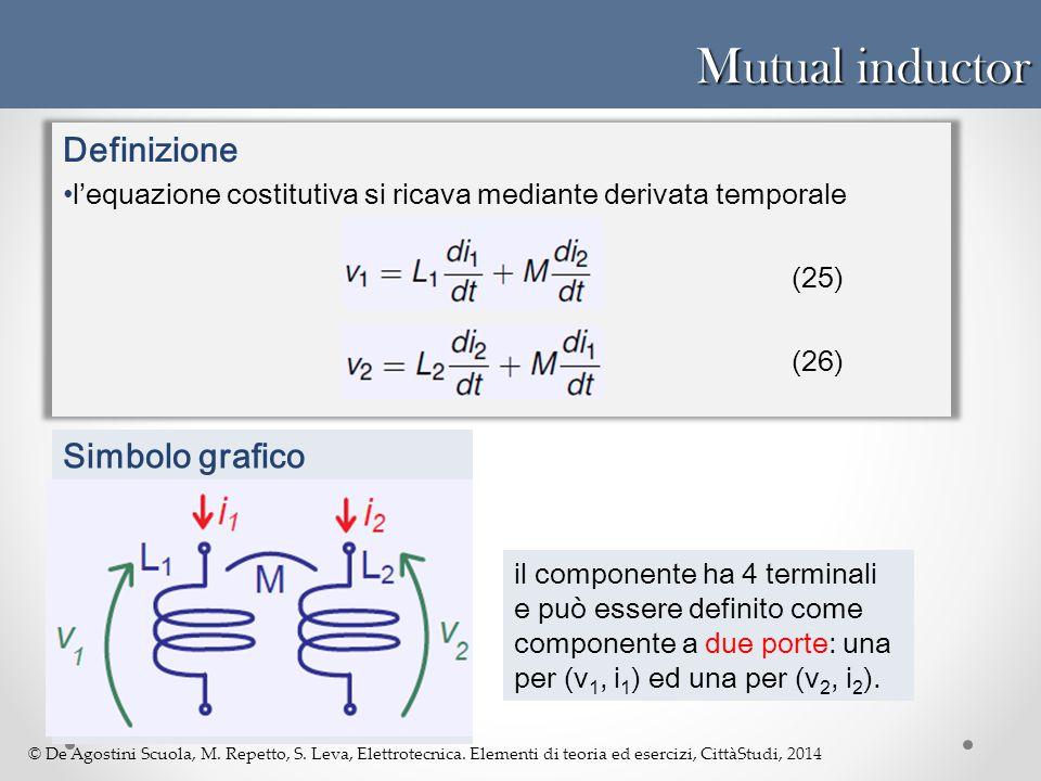 © De Agostini Scuola, M. Repetto, S. Leva, Elettrotecnica. Elementi di teoria ed esercizi, CittàStudi, 2014 Mutual inductor Definizione l'equazione co