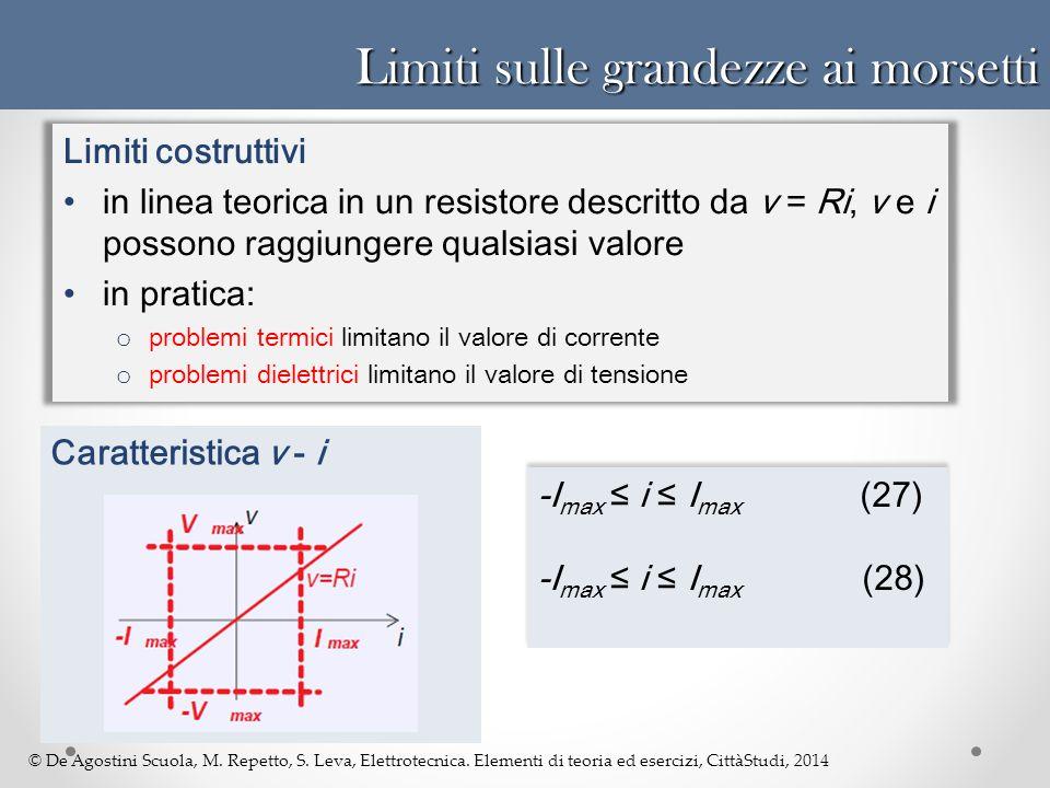 © De Agostini Scuola, M. Repetto, S. Leva, Elettrotecnica. Elementi di teoria ed esercizi, CittàStudi, 2014 Limiti sulle grandezze ai morsetti Limiti
