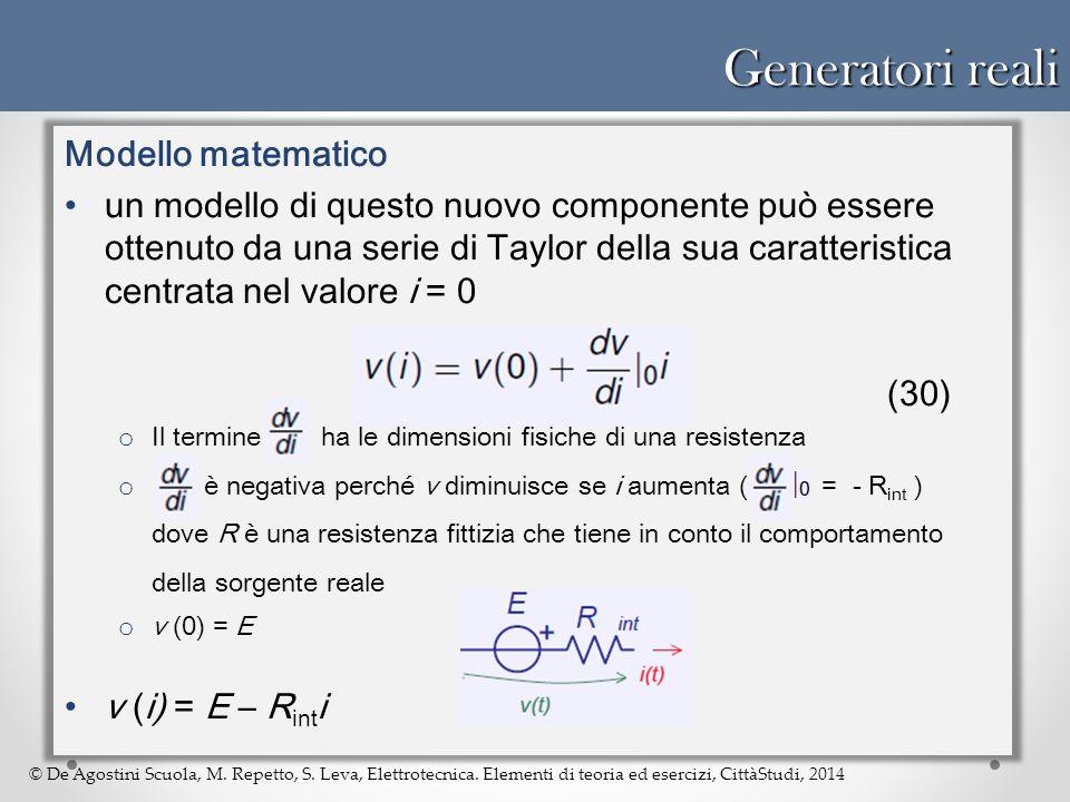 © De Agostini Scuola, M. Repetto, S. Leva, Elettrotecnica. Elementi di teoria ed esercizi, CittàStudi, 2014 Generatori reali Modello matematico un mod