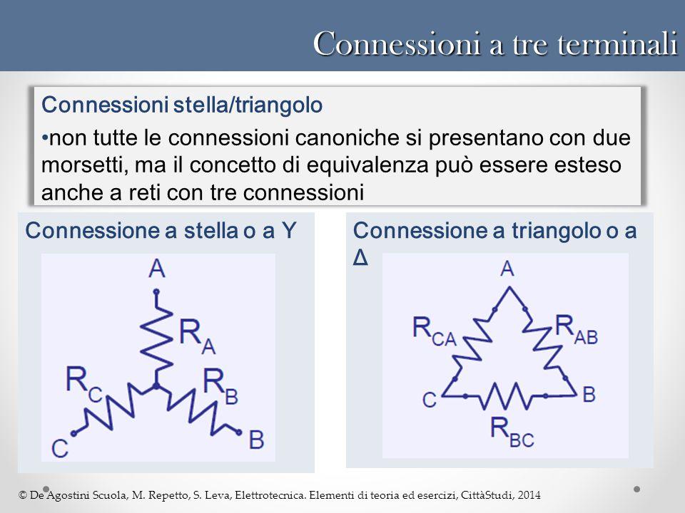 © De Agostini Scuola, M. Repetto, S. Leva, Elettrotecnica. Elementi di teoria ed esercizi, CittàStudi, 2014 Connessioni a tre terminali Connessioni st