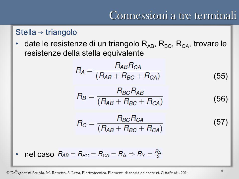 © De Agostini Scuola, M. Repetto, S. Leva, Elettrotecnica. Elementi di teoria ed esercizi, CittàStudi, 2014 Connessioni a tre terminali Stella → trian