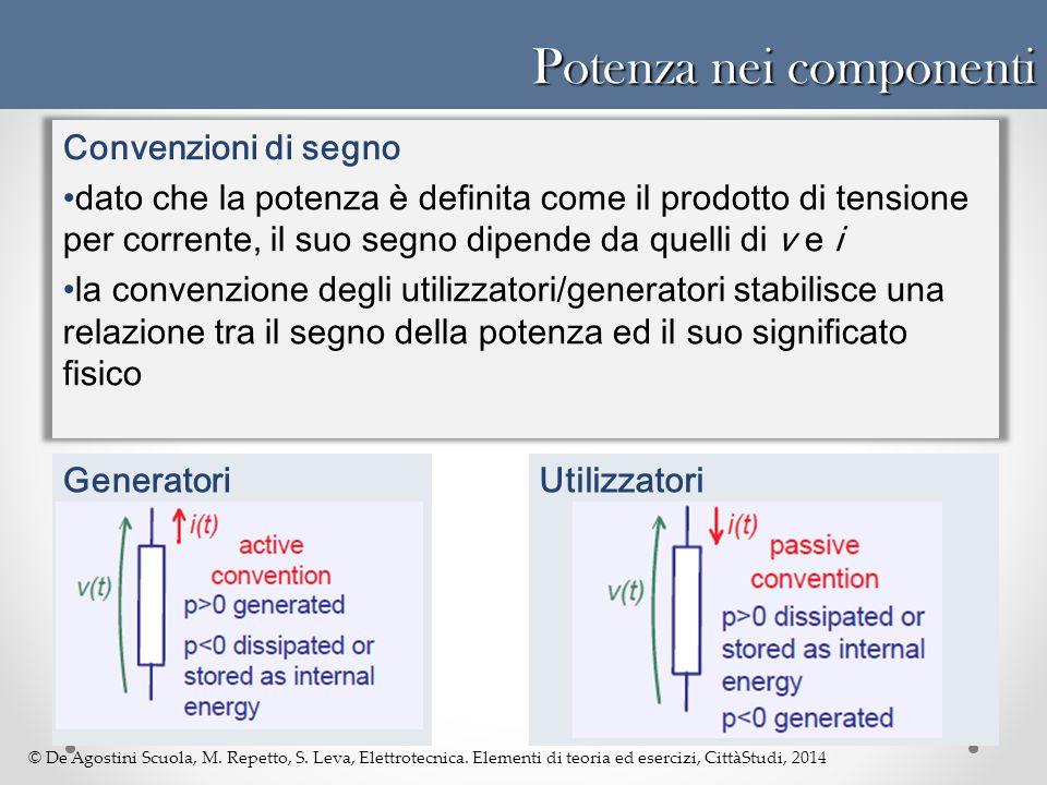 © De Agostini Scuola, M. Repetto, S. Leva, Elettrotecnica. Elementi di teoria ed esercizi, CittàStudi, 2014 Potenza nei componenti Convenzioni di segn