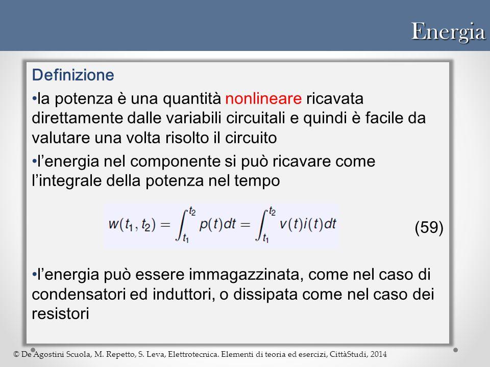 © De Agostini Scuola, M. Repetto, S. Leva, Elettrotecnica. Elementi di teoria ed esercizi, CittàStudi, 2014Energia Definizione la potenza è una quanti