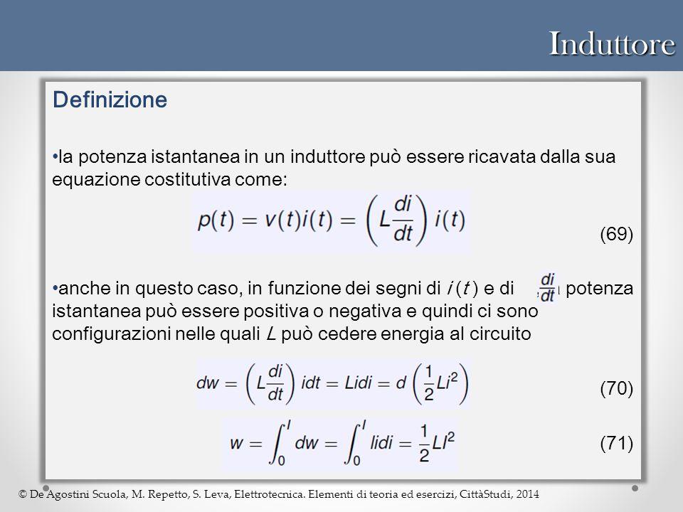 © De Agostini Scuola, M. Repetto, S. Leva, Elettrotecnica. Elementi di teoria ed esercizi, CittàStudi, 2014Induttore Definizione la potenza istantanea
