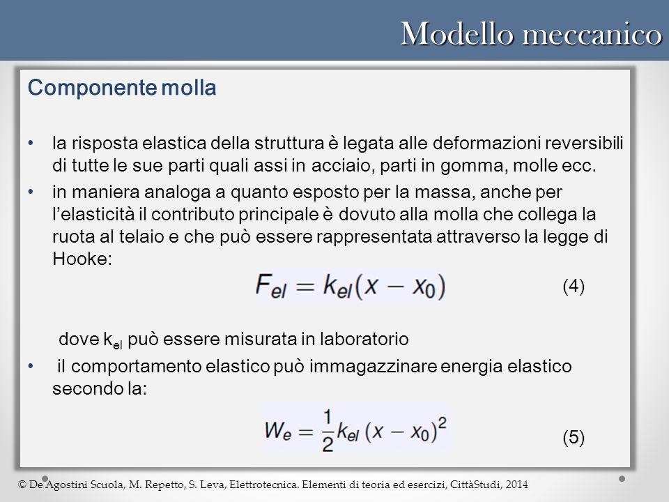 © De Agostini Scuola, M. Repetto, S. Leva, Elettrotecnica. Elementi di teoria ed esercizi, CittàStudi, 2014 Modello meccanico Componente molla la risp