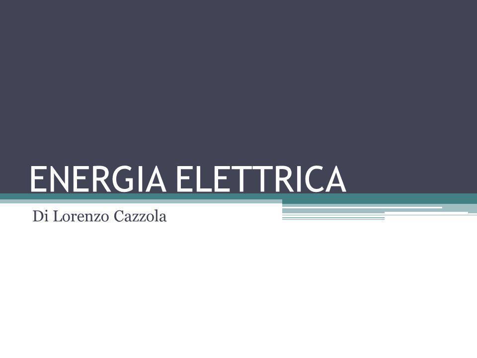 ENERGIA ELETTRICA Di Lorenzo Cazzola