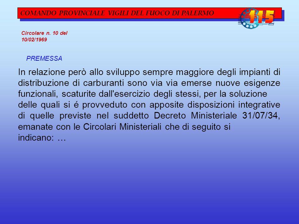 COMANDO PROVINCIALE VIGILI DEL FUOCO DI PALERMO Circolare n. 10 del 10/02/1969 PREMESSA In relazione però allo sviluppo sempre maggiore degli impianti