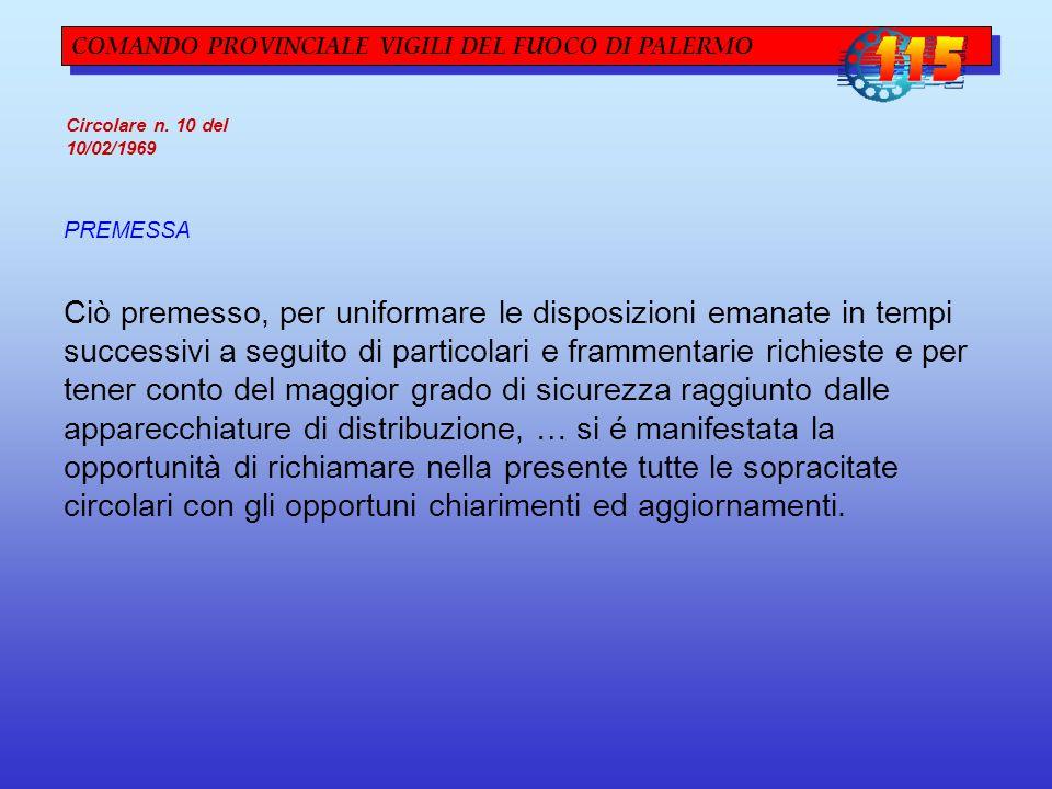 COMANDO PROVINCIALE VIGILI DEL FUOCO DI PALERMO Circolare n. 10 del 10/02/1969 PREMESSA Ciò premesso, per uniformare le disposizioni emanate in tempi