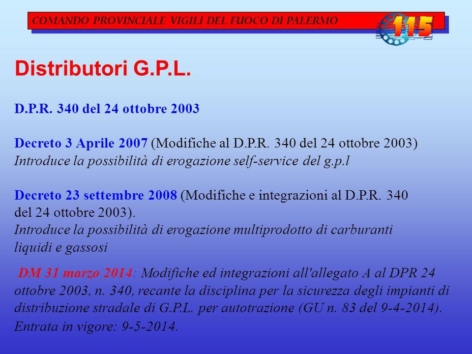 COMANDO PROVINCIALE VIGILI DEL FUOCO DI PALERMO Distributori G.P.L. D.P.R. 340 del 24 ottobre 2003 Decreto 3 Aprile 2007 (Modifiche al D.P.R. 340 del