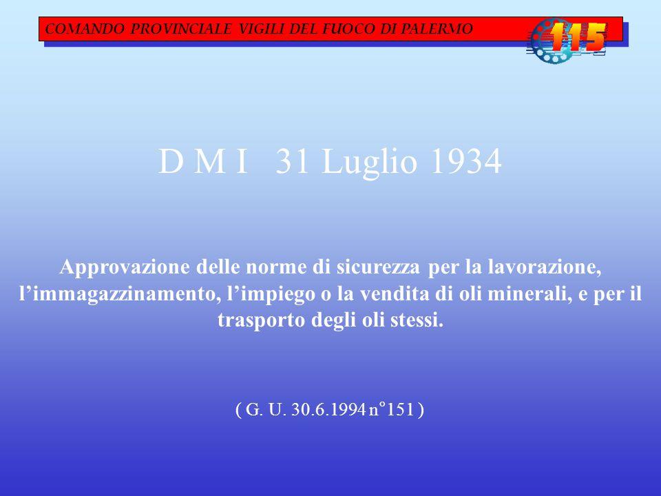 D M I 31 Luglio 1934 Approvazione delle norme di sicurezza per la lavorazione, l'immagazzinamento, l'impiego o la vendita di oli minerali, e per il trasporto degli oli stessi.