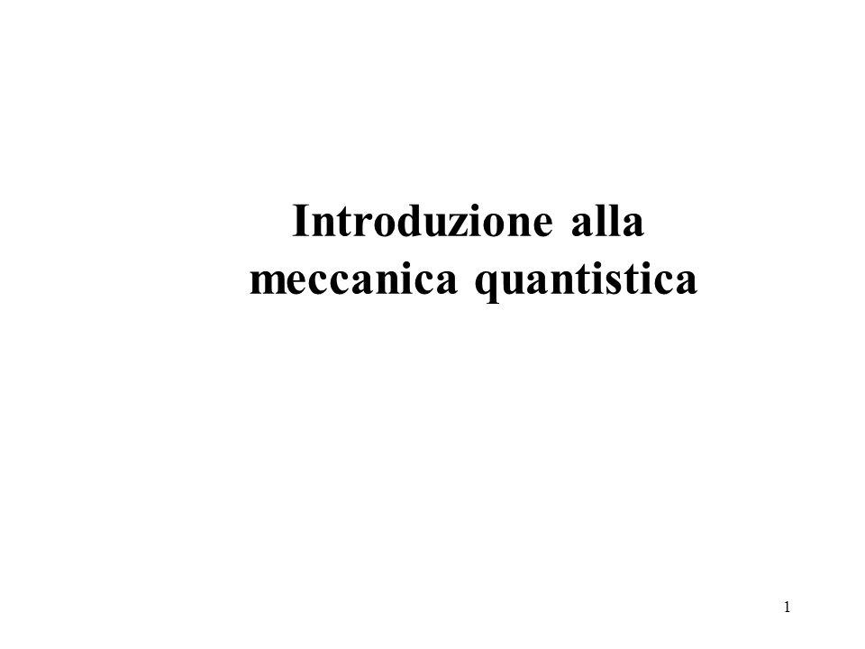 1 Introduzione alla meccanica quantistica