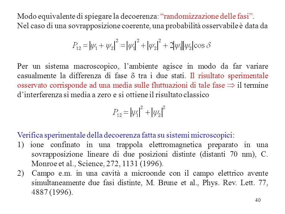 """40 Modo equivalente di spiegare la decoerenza: """"randomizzazione delle fasi"""". Nel caso di una sovrapposizione coerente, una probabilità osservabile è d"""