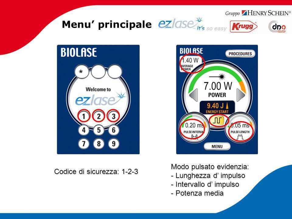 Menu' principale Codice di sicurezza: 1-2-3 Modo pulsato evidenzia: - Lunghezza d' impulso - Intervallo d' impulso - Potenza media
