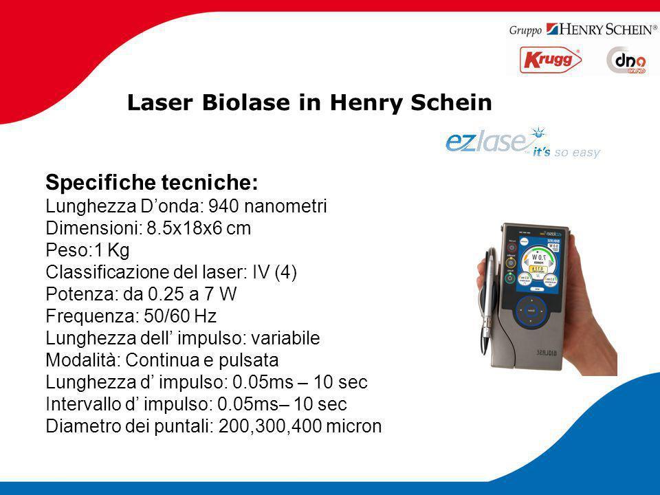 Laser Biolase in Henry Schein Specifiche tecniche: Lunghezza D'onda: 940 nanometri Dimensioni: 8.5x18x6 cm Peso:1 Kg Classificazione del laser: IV (4)