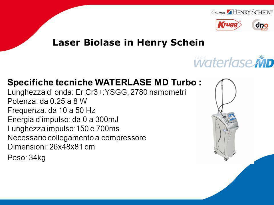 Laser Biolase in Henry Schein Specifiche tecniche WATERLASE MD Turbo : Lunghezza d' onda: Er Cr3+:YSGG, 2780 namometri Potenza: da 0.25 a 8 W Frequenz