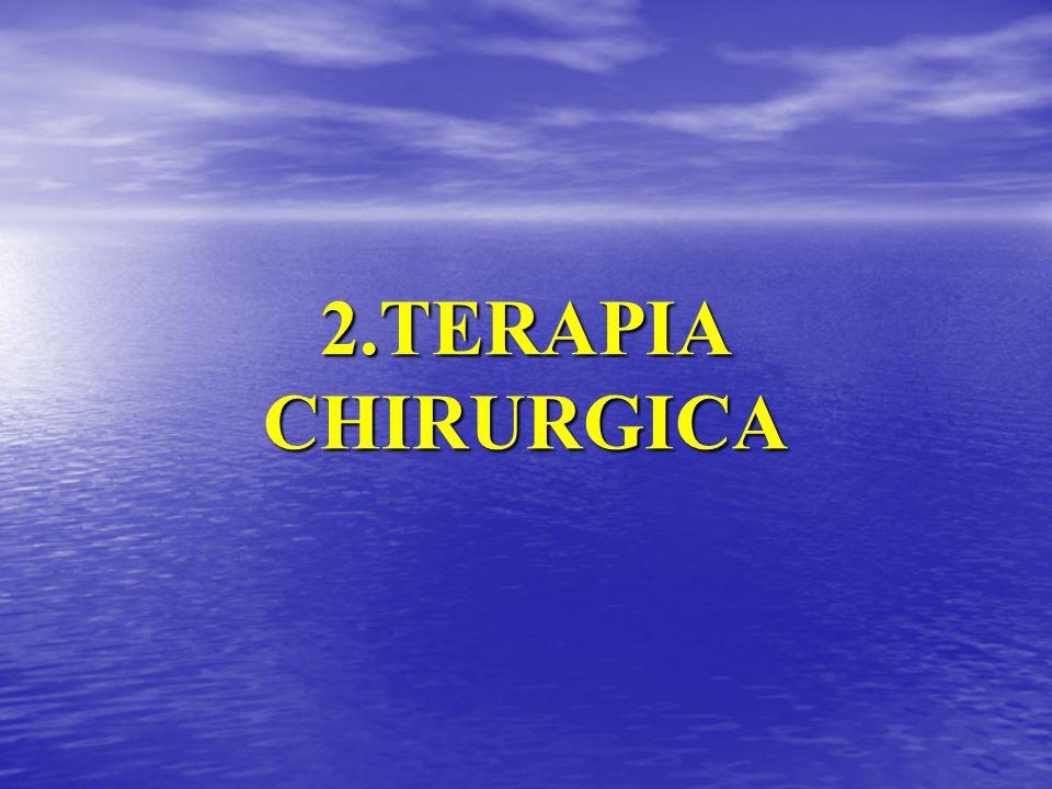 2.TERAPIA CHIRURGICA
