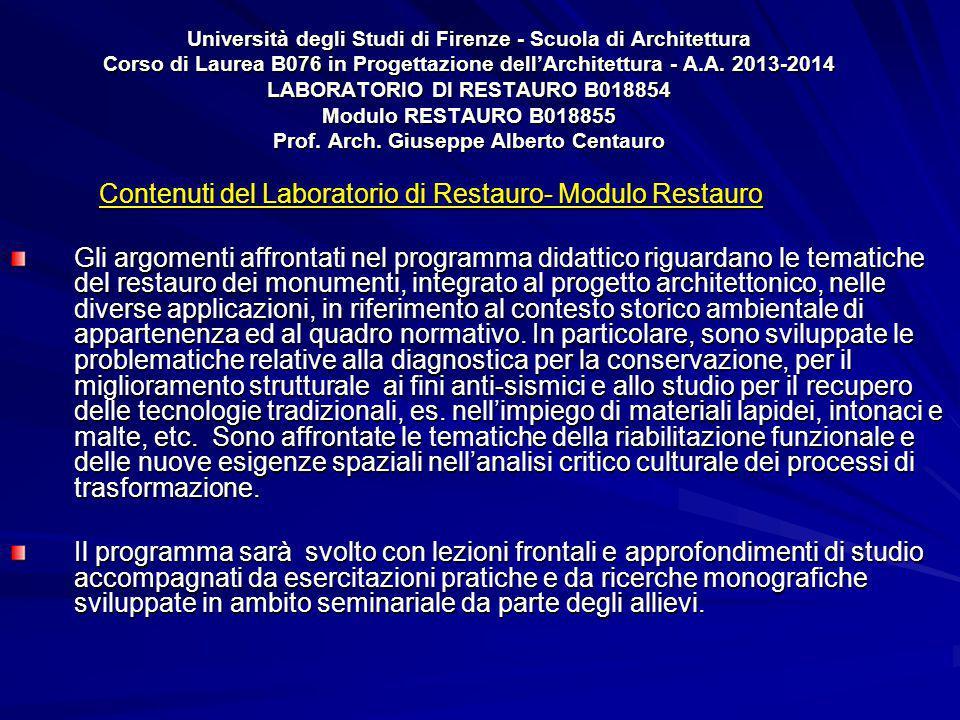 Università degli Studi di Firenze - Scuola di Architettura Corso di Laurea B076 in Progettazione dell'Architettura - A.A. 2013-2014 LABORATORIO DI RES