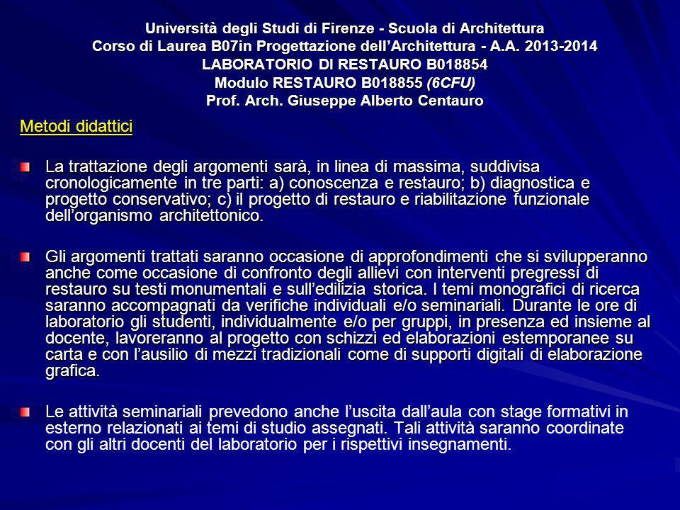 Università degli Studi di Firenze - Scuola di Architettura Corso di Laurea B07in Progettazione dell'Architettura - A.A. 2013-2014 LABORATORIO DI RESTA