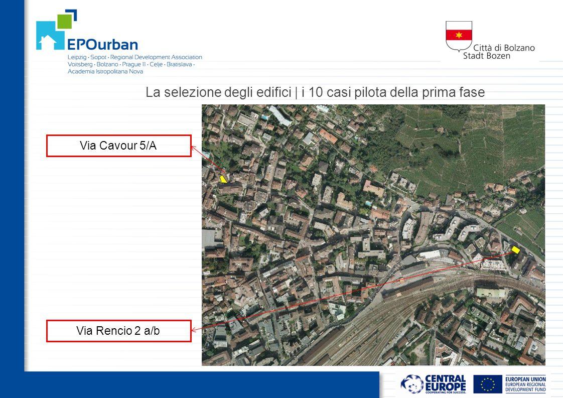 La selezione degli edifici | i 10 casi pilota della prima fase Via Cavour 5/A Via Rencio 2 a/b