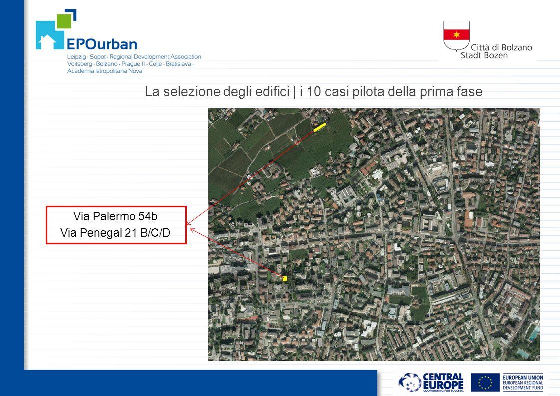 La selezione degli edifici | i 10 casi pilota della prima fase Via Palermo 54b Via Penegal 21 B/C/D